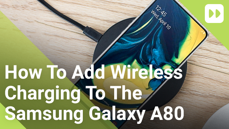 How To Add Wireless Charging To The Samsung Galaxy A80